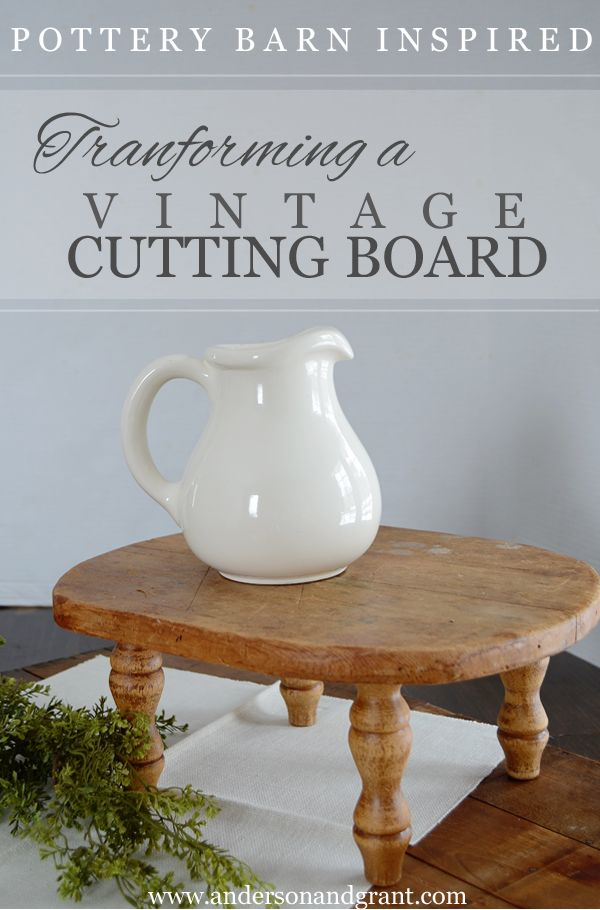 anderson + grant: Transforming a Vintage Cutting Board