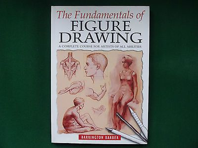 The fundamentals of figure drawing a complete course for artists p b new