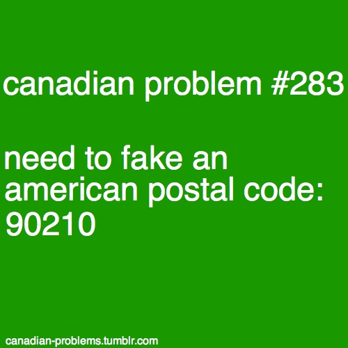 Canadian problem #283 - needing an American postal code ~ OMG why have I never thought of that! Probably b/c I am too honest ... Another Canadian problem!