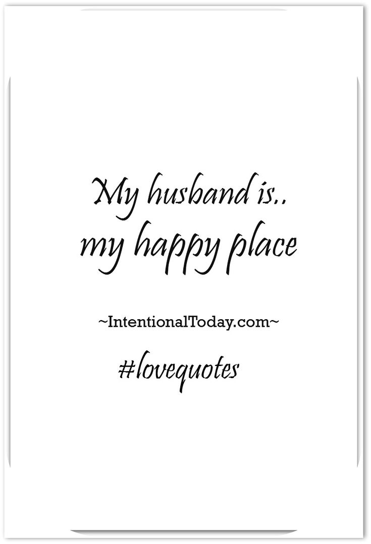 My husband is my happy place 30 love quotes to inspire your marriage