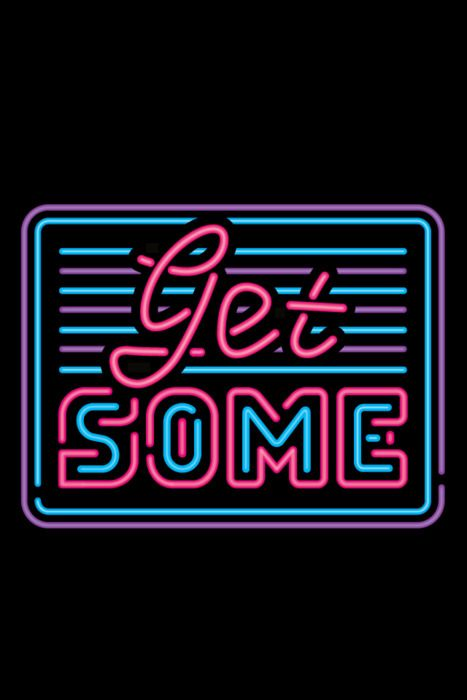 'GET SOME' -NEON SIGN ๑෴MustBaSign෴๑