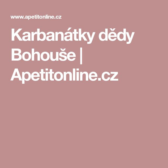 Karbanátky dědy Bohouše | Apetitonline.cz