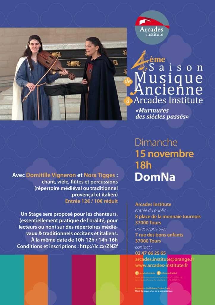 ∎ Dimanche 15 novembre à 18h > «DomNa» Avec Domitille Vigneron et Nora Tigges : chant, vièle, flûtes et percussions (répertoire médiéval ou traditionnel provençal et italien). 12€ - 10€(réduit)  ∎ Un Stage sera proposé pour les chanteurs, (essentiellement...