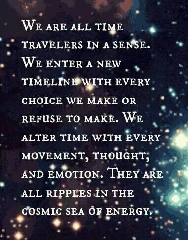 We are all time travelers in a sense ....
