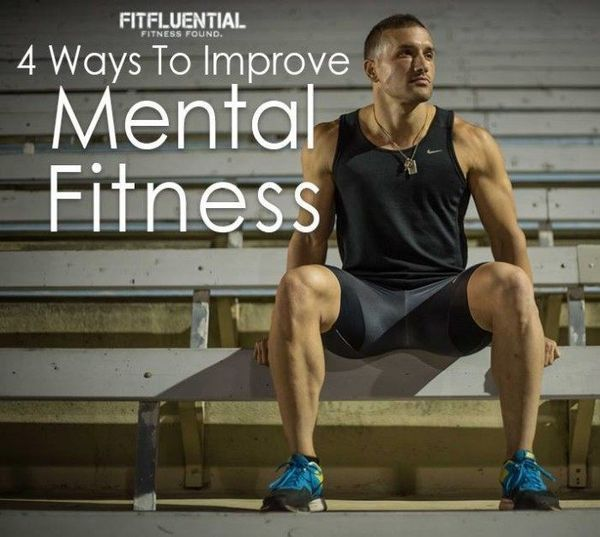 4 Ways to Improve Your Mental Fitness!