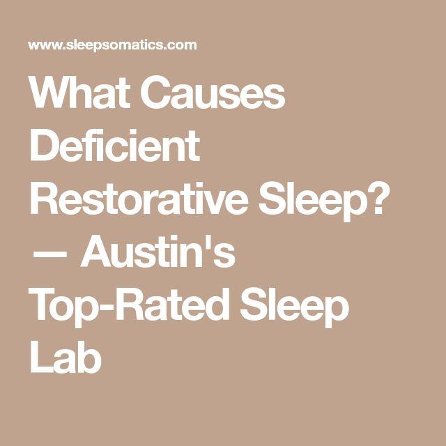 What Causes Deficient Restorative Sleep? — Austin's Top-Rated Sleep Lab