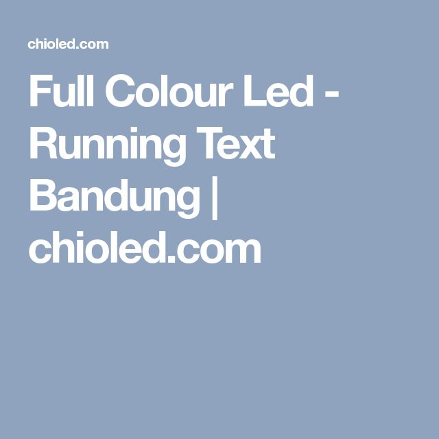 Full Colour Led - Running Text Bandung | chioled.com