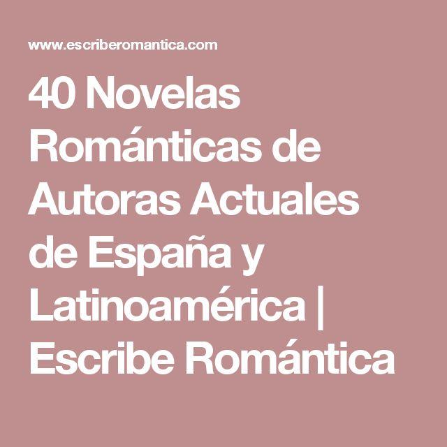 40 Novelas Románticas de Autoras Actuales de España y Latinoamérica                    Escribe Romántica