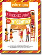 A Parent's Guide to 21st-Century Learning | Edutopia