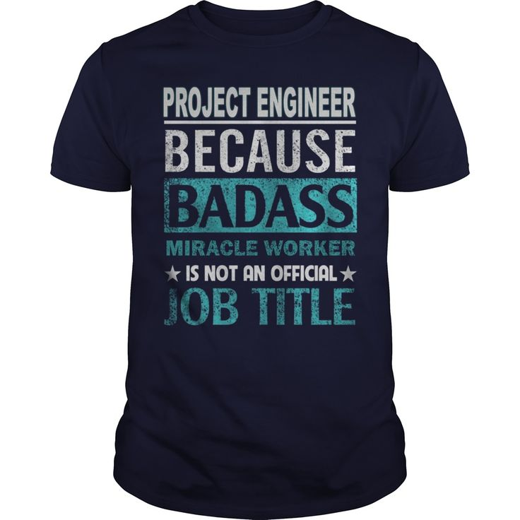 PROJECT ENGINEER - PROJECT ENGINEER BECAUSE BAD ASS #gift #ideas #Popular #Everything #Videos #Shop #Animals #pets #Architecture #Art #Cars #motorcycles #Celebrities #DIY #crafts #Design #Education #Entertainment #Food #drink #Gardening #Geek #Hair #beauty #Health #fitness #History #Holidays #events #Home decor #Humor #Illustrations #posters #Kids #parenting #Men #Outdoors #Photography #Products #Quotes #Science #nature #Sports #Tattoos #Technology #Travel #Weddings #Women