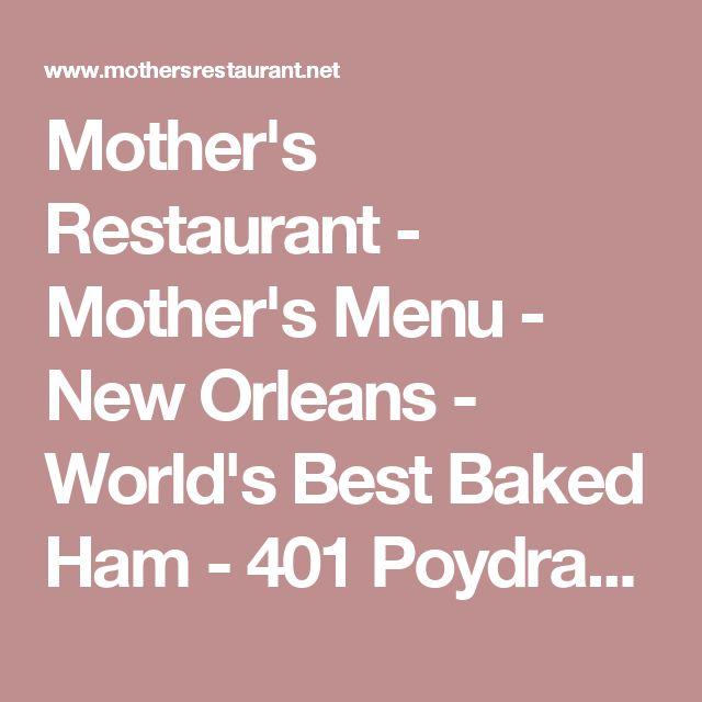 Mother's Restaurant - Mother's Menu - New Orleans - World's Best Baked Ham - 401 Poydras, New Orleans, LA 70130 Tel: 504-523-9656