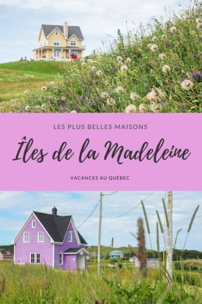 Îles de la Madeleine : les plus belles maisons de l'archipel   Vacances au Québec. Découvrez les paysages colorés par les maisons aux Îles.
