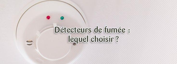 Faire le choix d'un détecteur incendie. Nos conseils ...