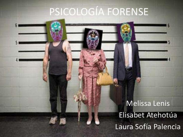 PSICOLOGÍA FORENSE Melissa Lenis Elisabet Atehotúa Laura Sofía Palencia