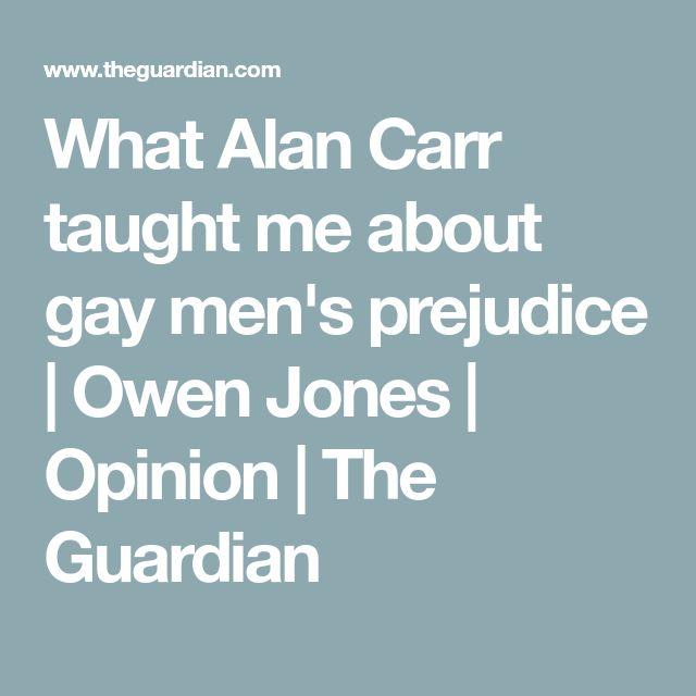 What Alan Carr taught me about gay men's prejudice | Owen Jones | Opinion | The Guardian