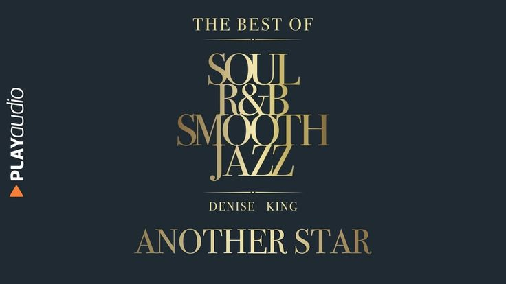 Another Star - The Best Soul R&B Smooth Jazz - PLAYaudio