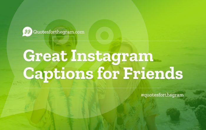 100 best friend captions for friends instagram pictures - 700×441