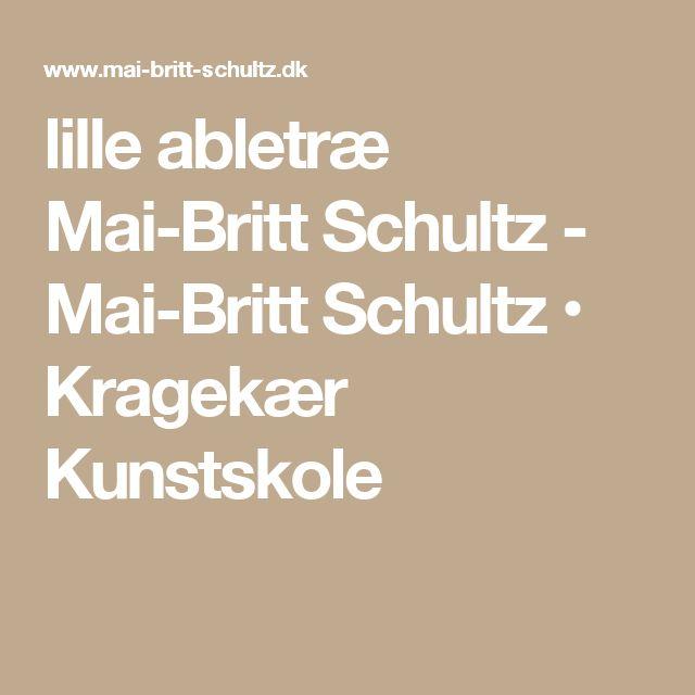 lille abletræ Mai-Britt Schultz - Mai-Britt Schultz • Kragekær Kunstskole