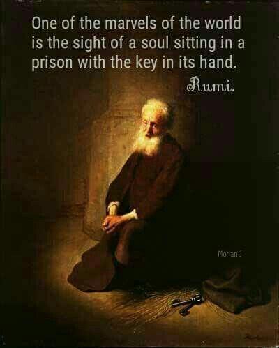 """""""Una de las maravillas del mundo es la visión de un alma sentada en una prisión con la llave de la puerta en su mano"""" – Rumi"""