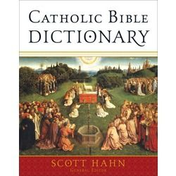 Catholic Bible Dictionary by Scott Hahn. Great to pair with a family Catholic Bible. $45.00