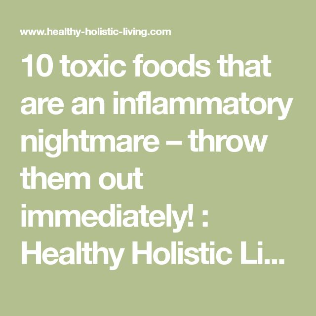 10 toxic foods that are an inflammatory nightmare – throw them out immediately!       :      Healthy Holistic Living