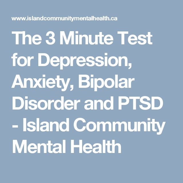 The 3 Minute Test for Depression, Anxiety, Bipolar Disorder and PTSD - Island Community Mental Health