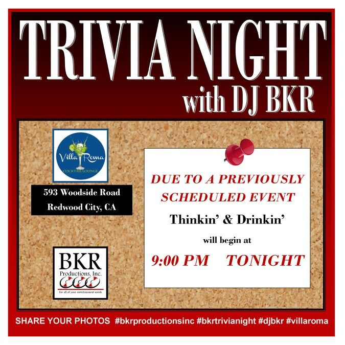 BKR Trivia Night is TONIGHT at the Villa Roma in RWC!  Due to a previously scheduled event, tonight's thinkin' & drinkin' will be starting at 9:00 PM - but the board and pens will be there waiting for those teams who are early and want to write their names on the score board!  See you there later!  #djbkr #bkrproductions #bkrtrivianight #trivianight #trivia #villaroma