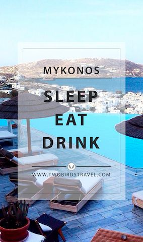 Travel Guide to Mykonos, Greece. Published on Two Birds Travel