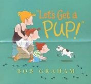 RESPONSIBILITY :  Let's Get a Pup! by Bob Graham