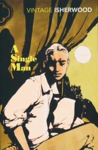 A Single Man - by Christopher Isherwood