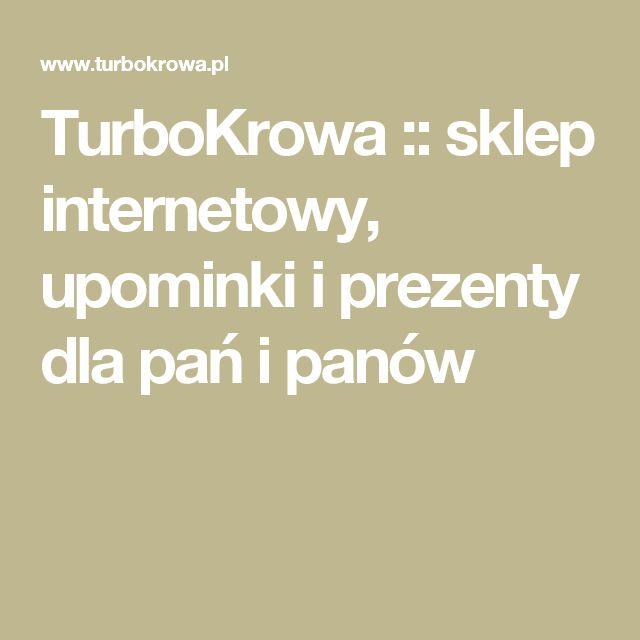 TurboKrowa :: sklep internetowy, upominki i prezenty dla pań i panów