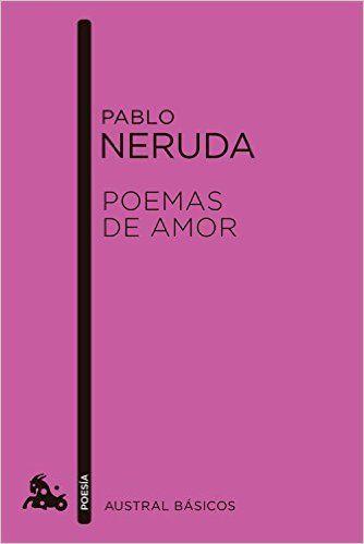 Poemas De Amor (Booket Austral Basicos): Amazon.es: Pablo Neruda: Libros