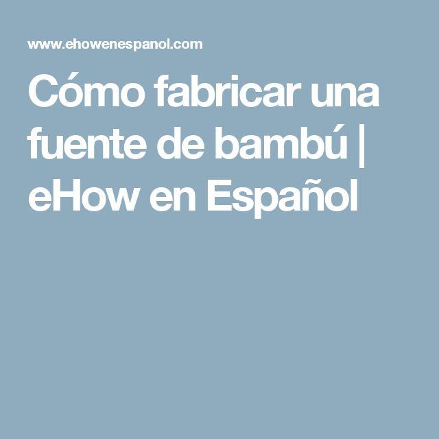 Cómo fabricar una fuente de bambú | eHow en Español