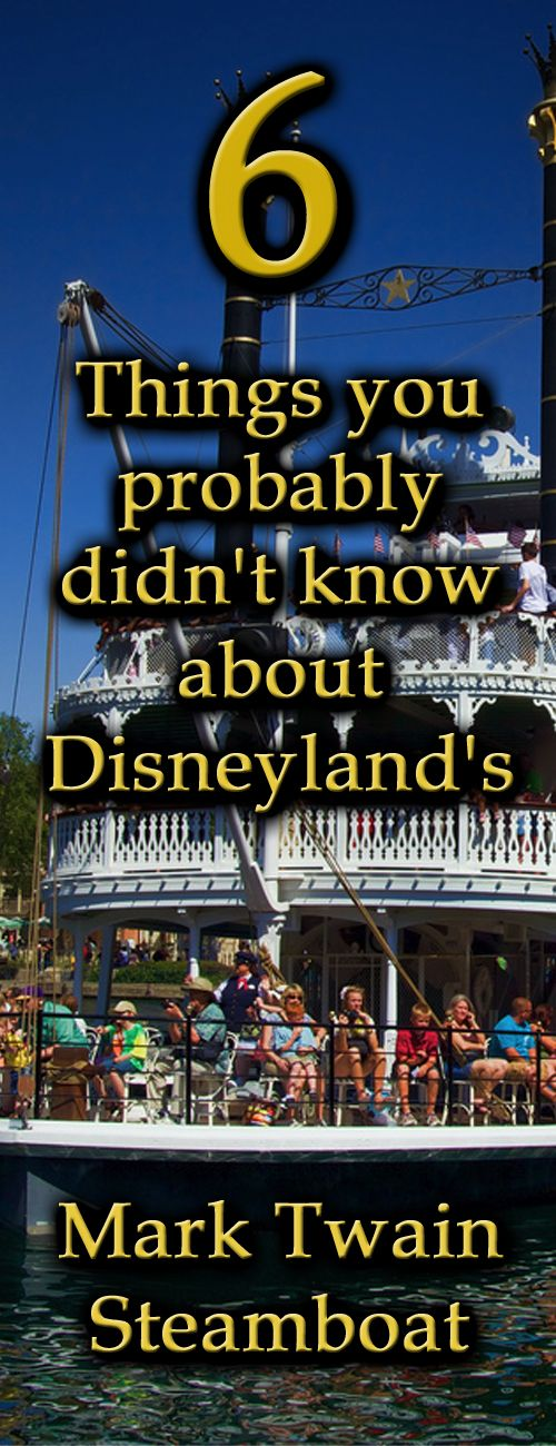 Six interesting facts you probably never knew about the Mark Twain Steamship at Disneyland