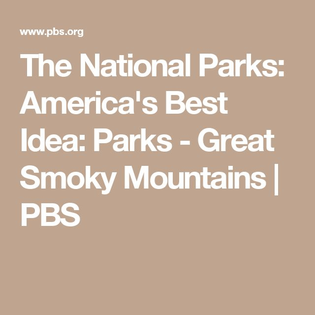 The National Parks: America's Best Idea: Parks - Great Smoky Mountains | PBS