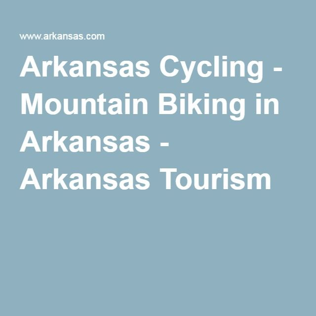 Arkansas Cycling - Mountain Biking in Arkansas - Arkansas Tourism