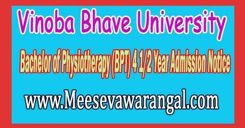 Vinoba Bhave University Bachelor of Physiotherapy (BPT) 4 1/2 Year Admission Notice       Vinoba Bhave University Bachelor of Physiotherap...