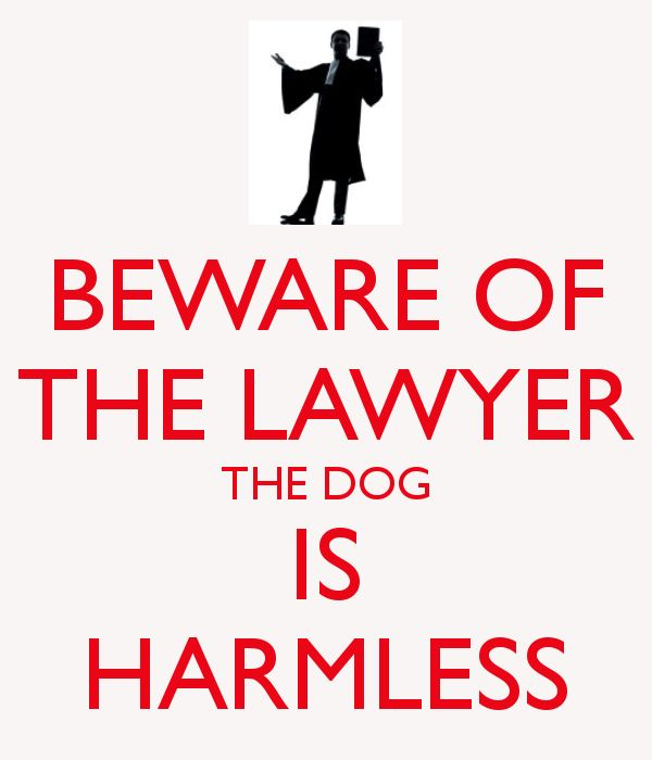 Beware. The lawyer bites.                                                                                                                                                                                 More