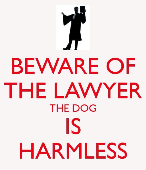 Beware. The lawyer bites.