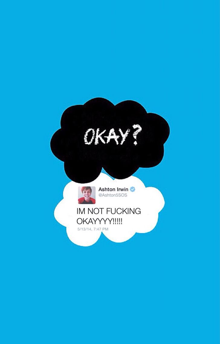 """Ashton Irwin """"IM NOT FUCKING OKAAAYYYY!!!"""" Wallpaper for iphone 5. Based off of The Fault in Our Stars. 5sos wallpaper"""