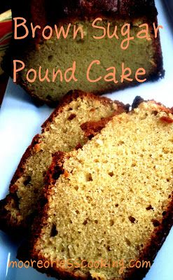 Moore or Less Cooking: Brown Sugar Pound Cake