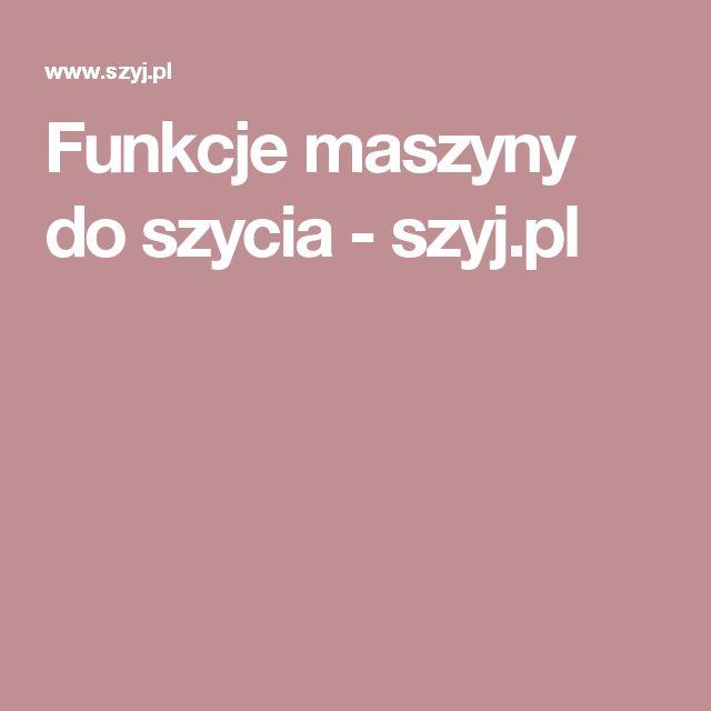 Funkcje maszyny do szycia - szyj.pl