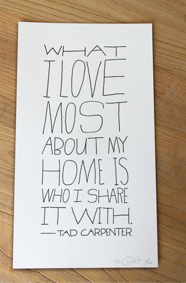 What I love most about home... I think I'll mat this on a wider colored frame (thinking light blue or yellow) and plaster A and I's wedding pics all over the colored edges!  :D