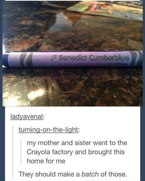 Benedict Cumberblue, they should make a fangirl pack of crayons! I would use the crap out of those...