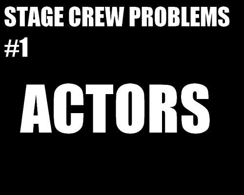 Stage Crew Problems #1 - Actors