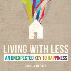 Lovely article about the spiritual side of becoming a minimalist. | Living with Less by Joshua Becker