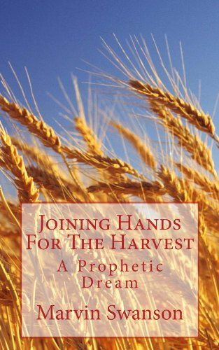 Joining Hands For The Harvest by Marvin Swanson http://www.amazon.com/dp/B00FLY53HA/ref=cm_sw_r_pi_dp_PVJBwb0W3ZYR0