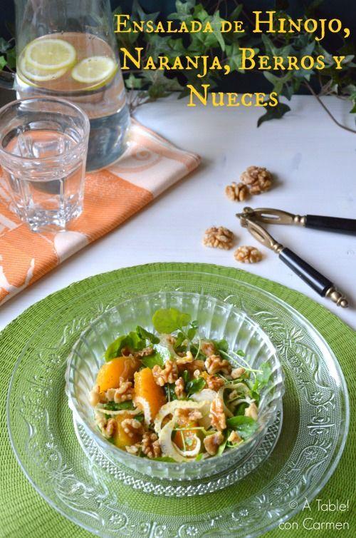 À table !      con Carmen: Ensalada de Hinojo, Naranja, Berros y Nueces #ponu...