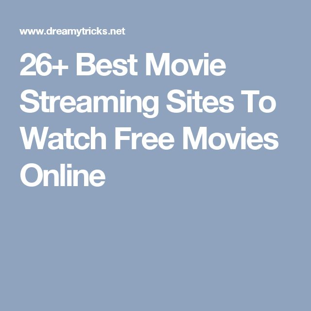 26+ Best Movie Streaming Sites To Watch Free Movies Online