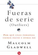 Fueras de Serie - Malcom Gladwell